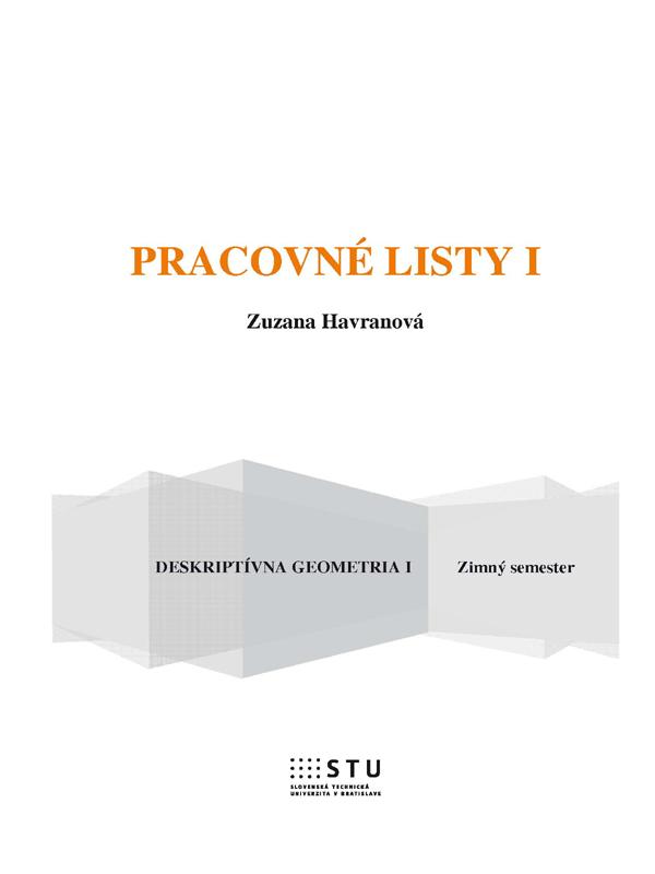 Pracovné listy I, Deskriptívna geometria I