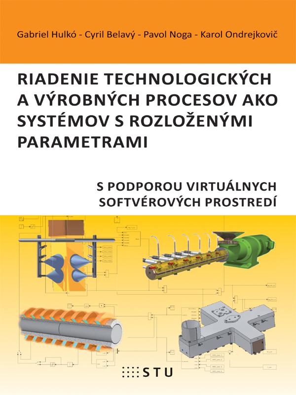 Riadenie technologických a výrobných procesov ako systémov s rozloženými parametrami s podporou virtuálnych softvérových prostredí