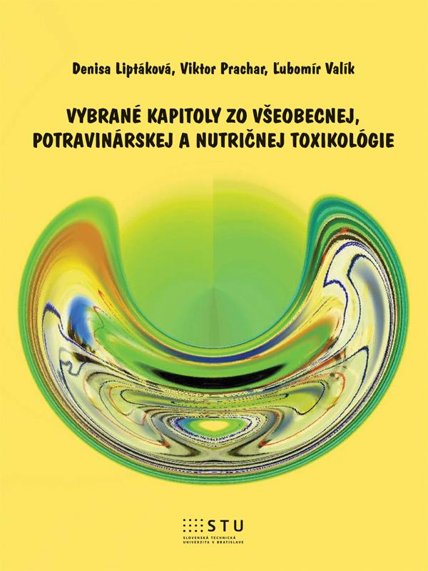Vybrané kapitoly zo všeobecnej, potravinárskej a nutričnej toxikológie