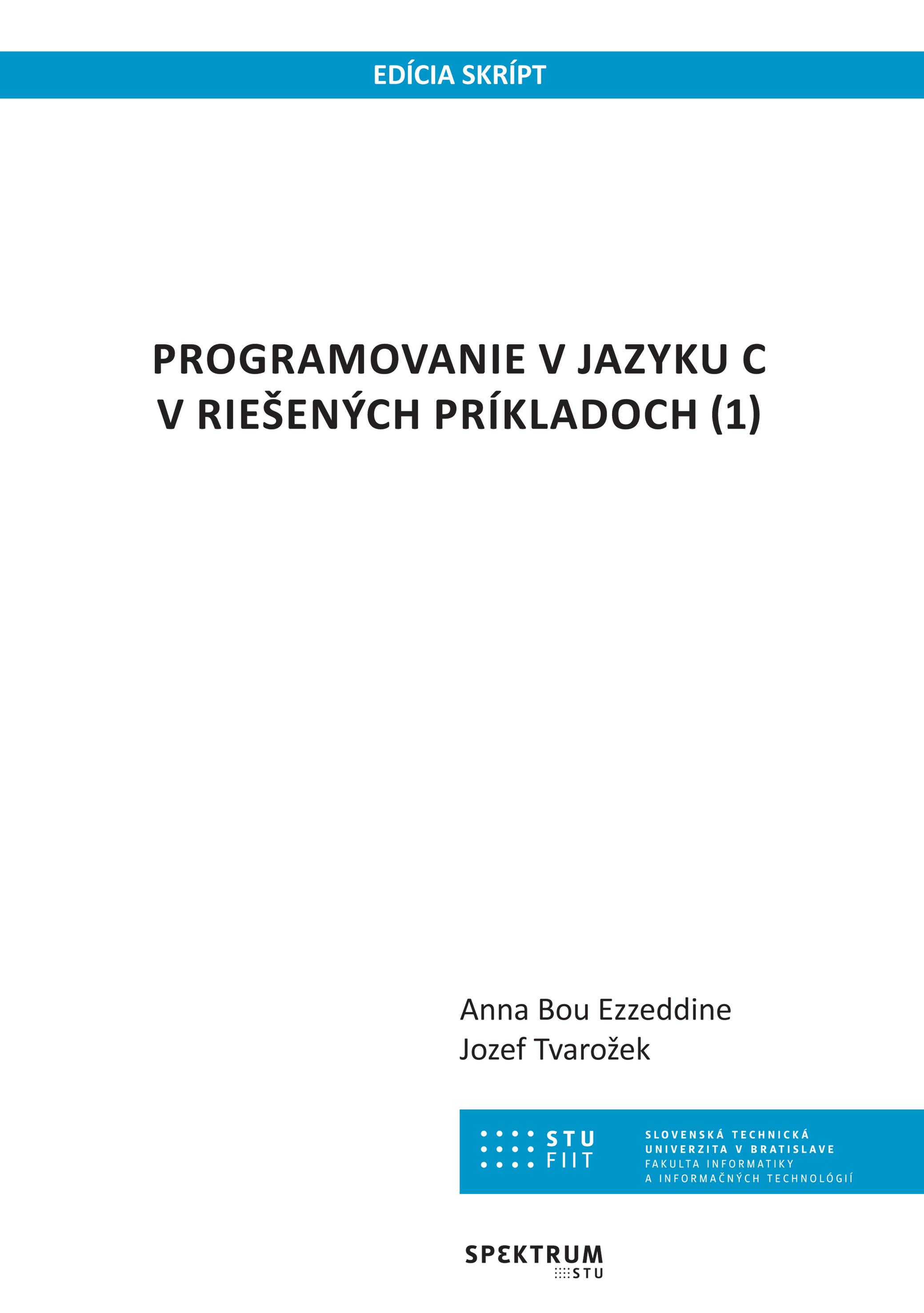 Programovanie v jazyku C v riešených príkladoch (1) 1