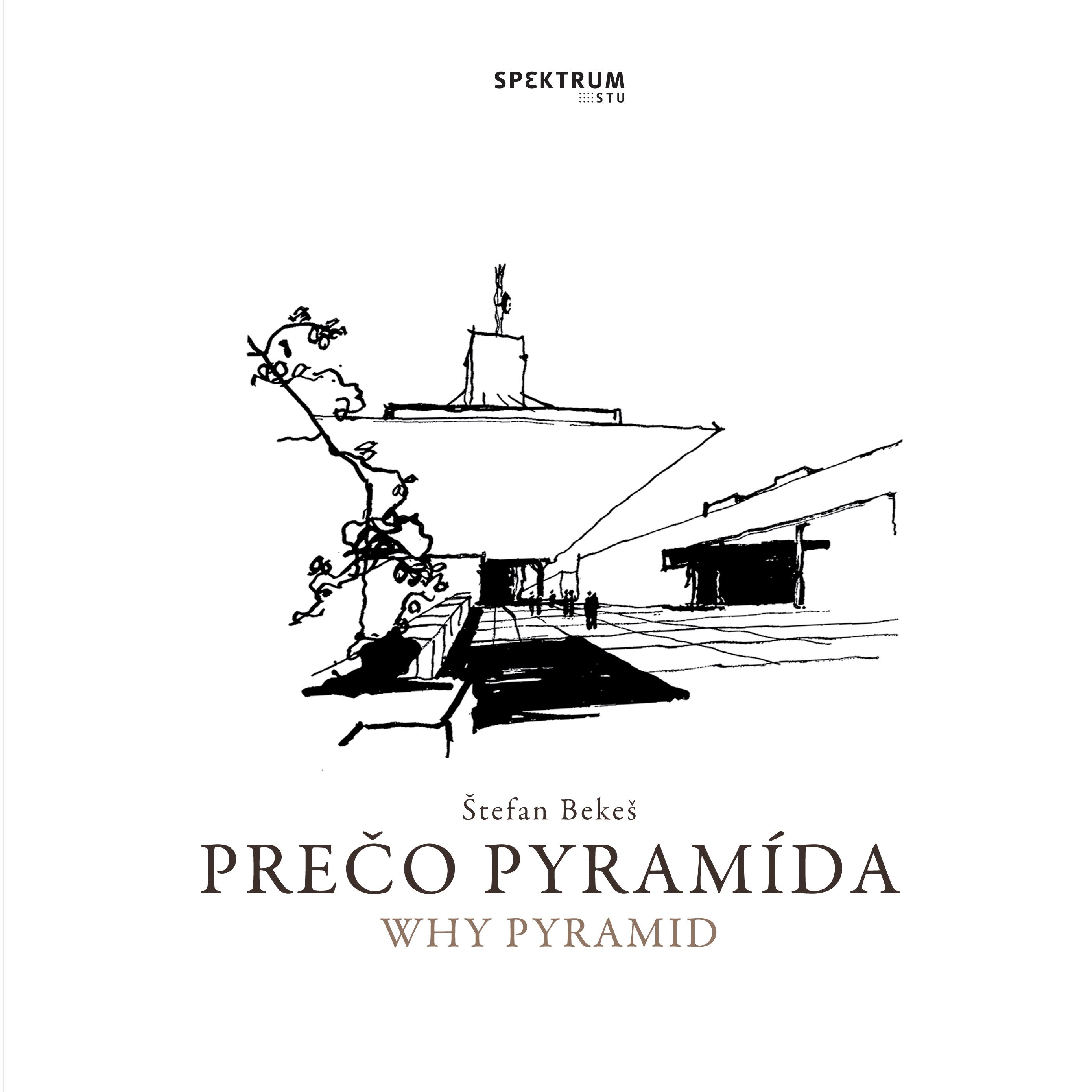 Prečo pyramída/Why pyramid 2