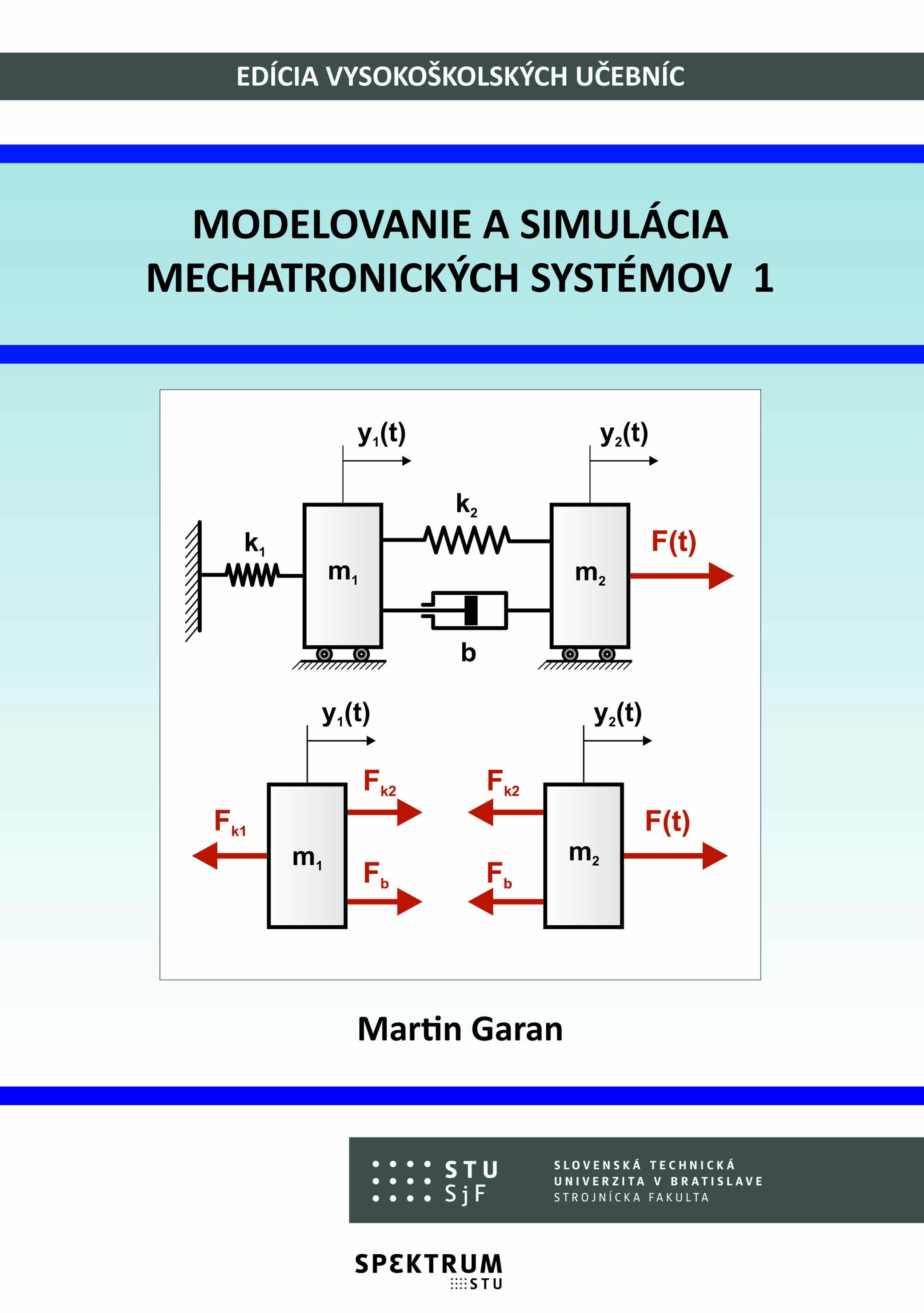 Modelovanie a simulácia mechatronických systémov 1 1