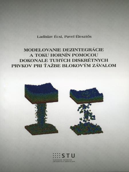 Modelovanie dezintegrácie a toku hornín pomocou dokonale tuhých diskrétnych prvkov pri ťažbe blokovým závalom