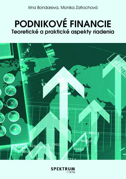 Podnikové financie, Teoretické a praktické aspekty riadenia