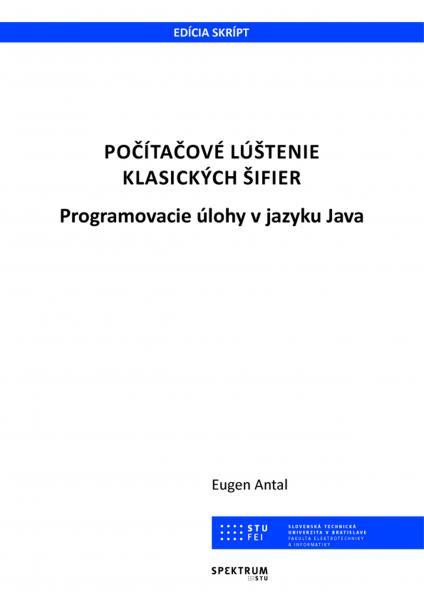 Počítačové lúštenie klasických šifier - programovanie úlohy v jazyku Java