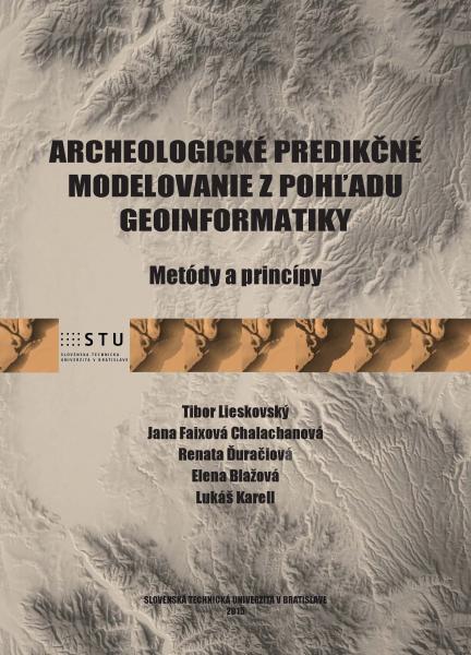 Archeologické predikčné modelovanie z pohľadu geoinformatiky