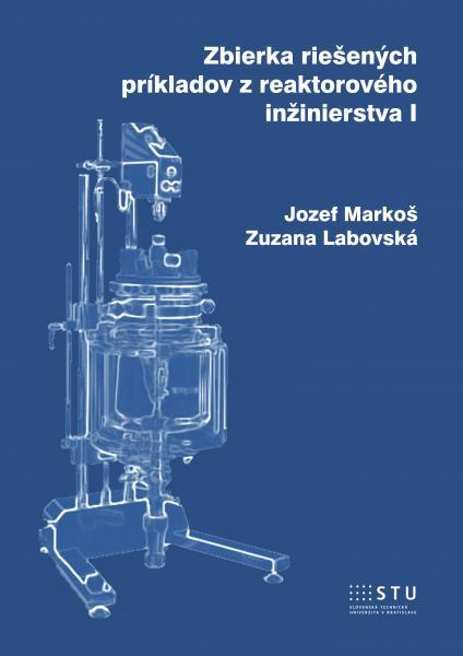 Zbierka riešených príkladov z reaktorového inžinierstva I