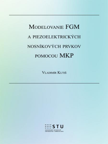 Modelovanie FGM a piezoelektrických nosníkových prvkov pomocou MKP