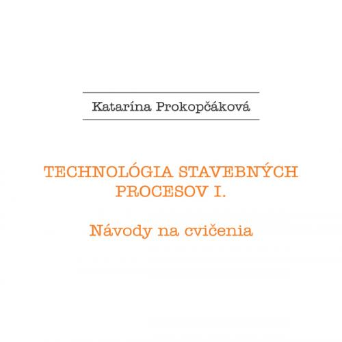 Technológia stavebných procesov I.