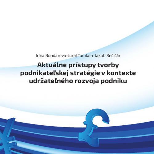 Aktuálne prístupy tvorby podnikateľskej stratégie v kontexte udržateľného rozvoja podniku