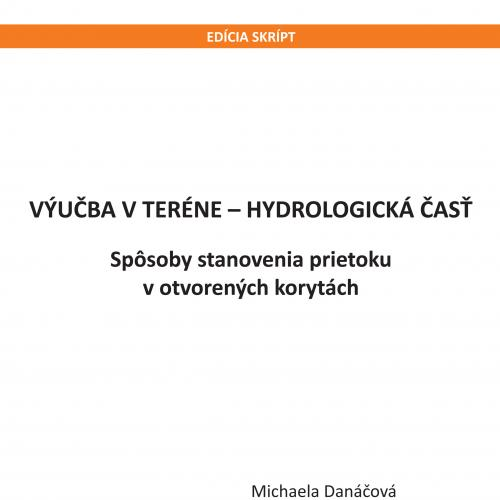 Výučba v teréne - Hydrologická časť, spôsoby stanovenia prietoku v otvorených korytách