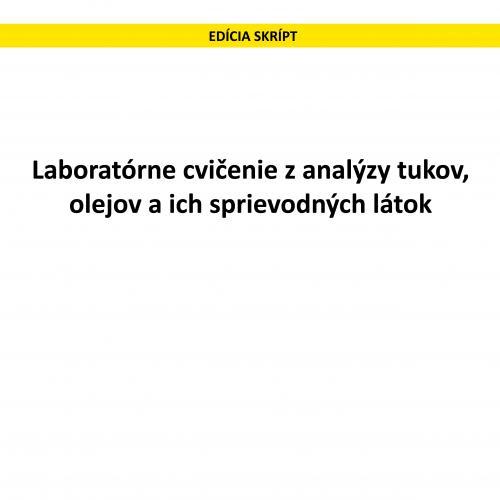 Laboratórne cvičenie z analýzy tukov, olejov a ich sprievodných látok