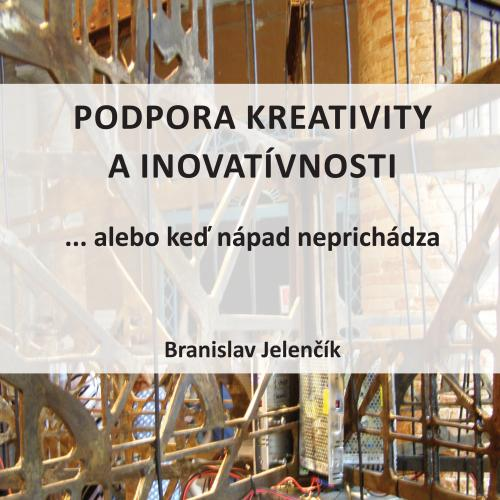 Podpora kreativity a inovatívnosti... alebo keď nápad neprichádza