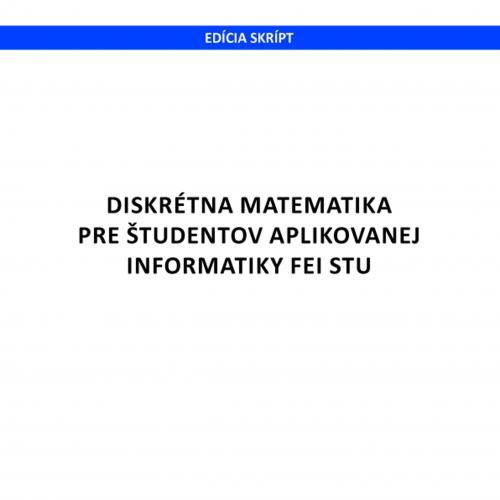 Diskrétna matematika pre študentov aplikovanej informatiky FEI STU