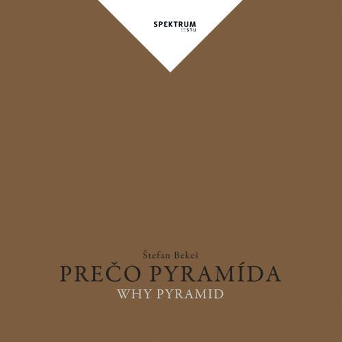Prečo pyramída/Why pyramid